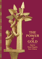 The Power of Gold: Asante Royal Regalia from Ghana