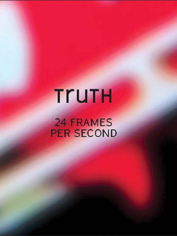 Truth: 24 Frames Per Second