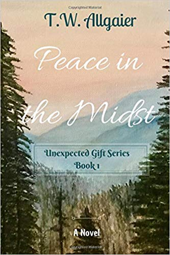 Peace in the Midst: Unexpected Gift Series Book 1
