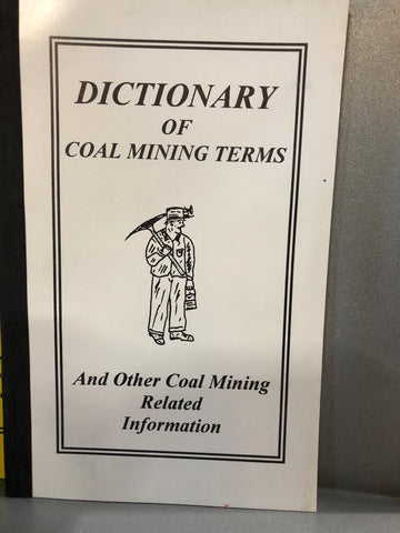 """Dictionary Of Coal Mining Terms"" By James T. Carrier"