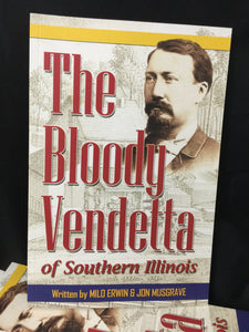 """The Bloody Vendetta of Southern Illinois"" by Milo Erwin & Jon Musgrave"