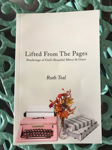 """Lifted From The Pages"" by Ruth Teal"