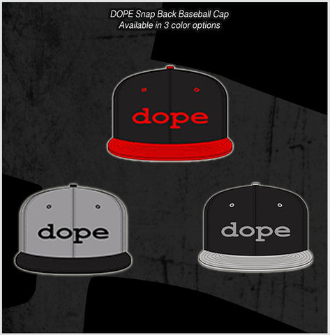 Dope Snap Back Hat - Available in 3 colors - Embroidered
