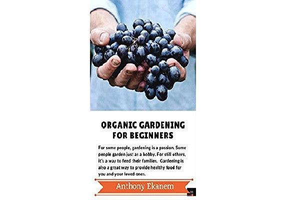 Organic Gardening For Beginners Kindle Edition