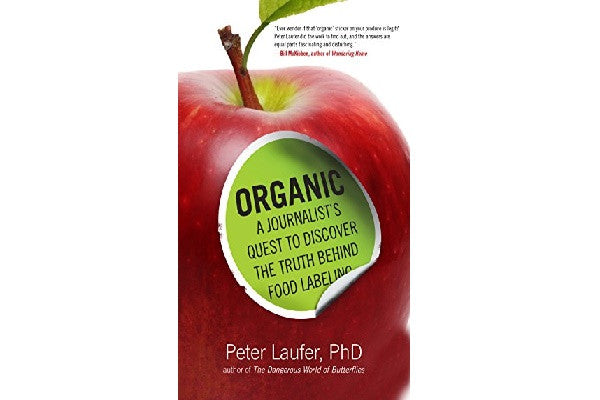 Organic: A Journalist's Quest to Discover the Truth behind Food Labeling Kindle Edition