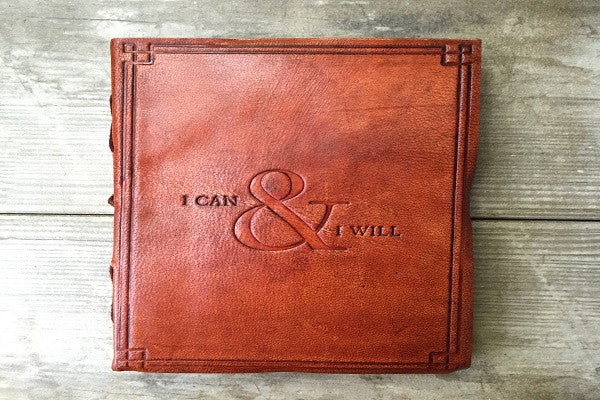 """I CAN & I WILL"" HANDMADE LEATHER JOURNAL - SustainTheFuture.us - The Natural and Organic Way of Life"