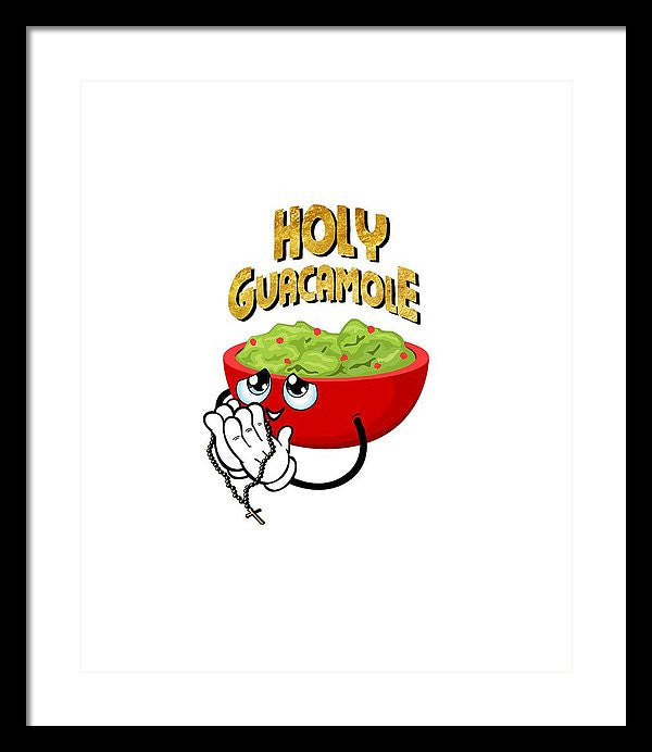Framed Print - Holy Guacamole - SustainTheFuture.us - The Natural and Organic Way of Life