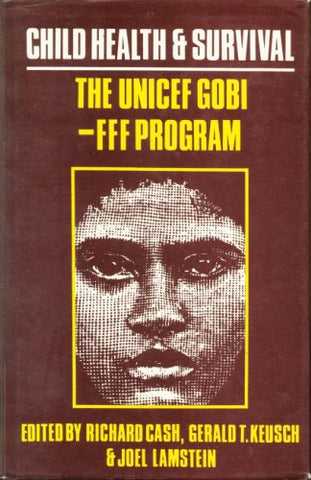 Child Health and Survival: The UNICEF Gobi-Fff Program