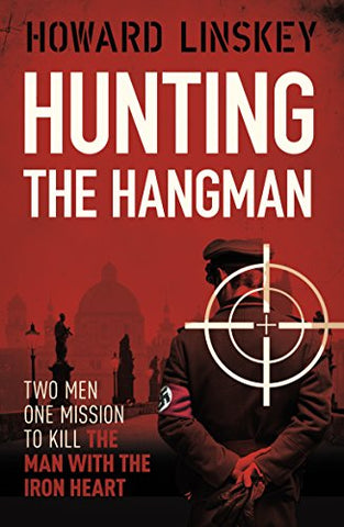 Hunting the Hangman: A gripping historical thriller inspired by the assassination of Reinhard Heydrich