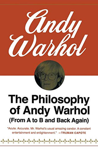 Philosophy of Andy Warhol: From A to B and Back Again (Harbrace Paperbound Library ; Hpl 75)