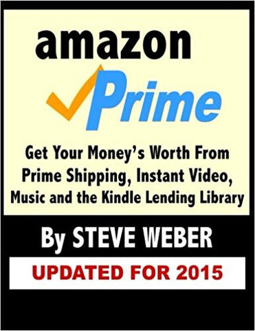 Amazon Prime: Get Your Money's Worth from Prime Shipping, Instant Video, Music, and the Kindle Lending Library-Books-TBHPD-Helmetdon