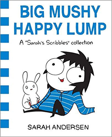 Big Mushy Happy Lump: A Sarah's Scribbles Collection-Books-TBHPD-Helmetdon