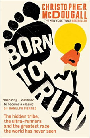 Born to Run: The hidden tribe, the ultra-runners, and the greatest race the world has never seen-Books-TBHPD-Helmetdon