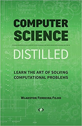 Computer Science Distilled: Learn the Art of Solving Computational Problems-Books-TBHPD-Helmetdon
