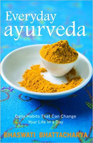 Everyday Ayurveda: Daily Habits That Can Change Your Life in a Day-Books-TBHPD-Helmetdon