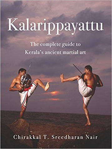 Kalarippayattu: The Complete Guide to Kerala's Ancient Martial Art-Books-TBHPD-Helmetdon