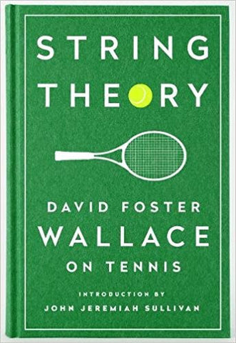 String Theory: David Foster Wallace on Tennis: A Library of America Special Publication-Books-TBHPD-Helmetdon