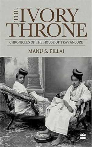 The Ivory Throne : Chronicles of the House of Travancore-Books-TBHPD-Helmetdon