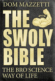 The Swoly Bible: The Bro Science Way of Life-Book-Mike Tornabene Dom Mazzetti Gian Hunjan-Helmetdon