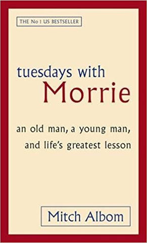 Tuesdays With Morrie: An old man, a young man, and life's greatest lesson-Books-TBHPD-Helmetdon