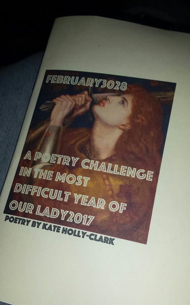 February3028--a poetry challenge in this most diffiult year of our lady, 2017--Poetry by Kate Holly-Clark - Antika Nueva