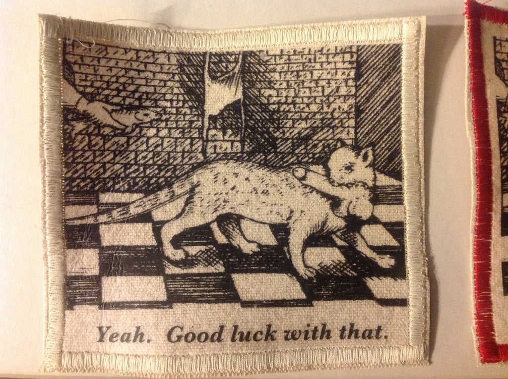 Cotton Canvas Handmade Sew-On Patch --Yeah, Good Luck With That - Antika Nueva