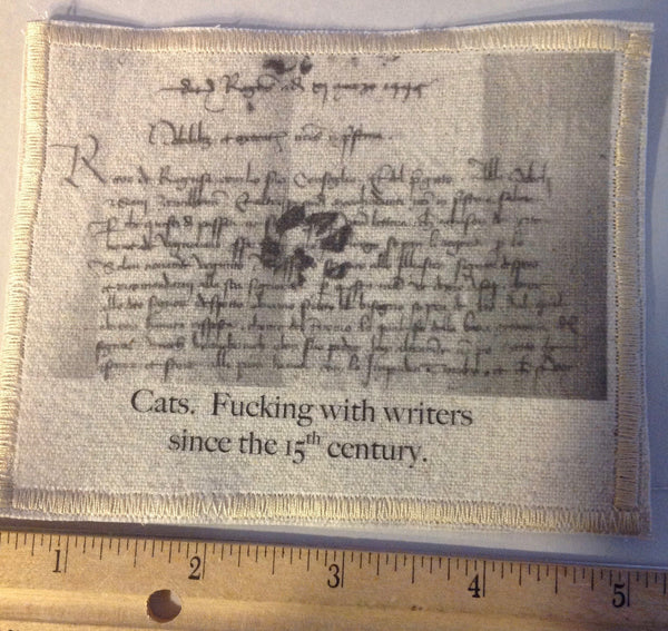 Cotton Canvas Handmade Sew-On Patch --Cats, F*cking With Writers Since The 15th Century - Antika Nueva