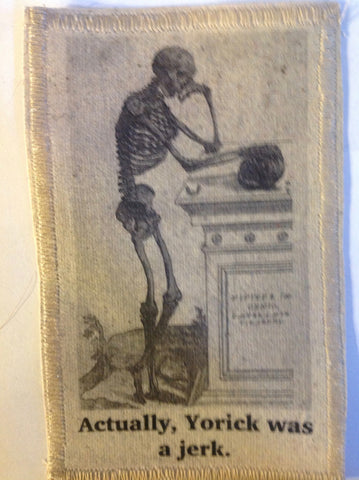 Cotton Canvas Handmade Sew-On Patch --Actually, Yorick Was A Jerk... Skeleton - Antika Nueva