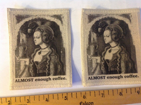 Cotton Canvas Handmade Sew-On Patch -- ALMOST Enough Coffee Medieval Lady - Antika Nueva