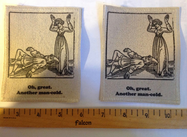Cotton Canvas Handmade Sew-On Patch --Oh, Great, Another Man Cold - Antika Nueva