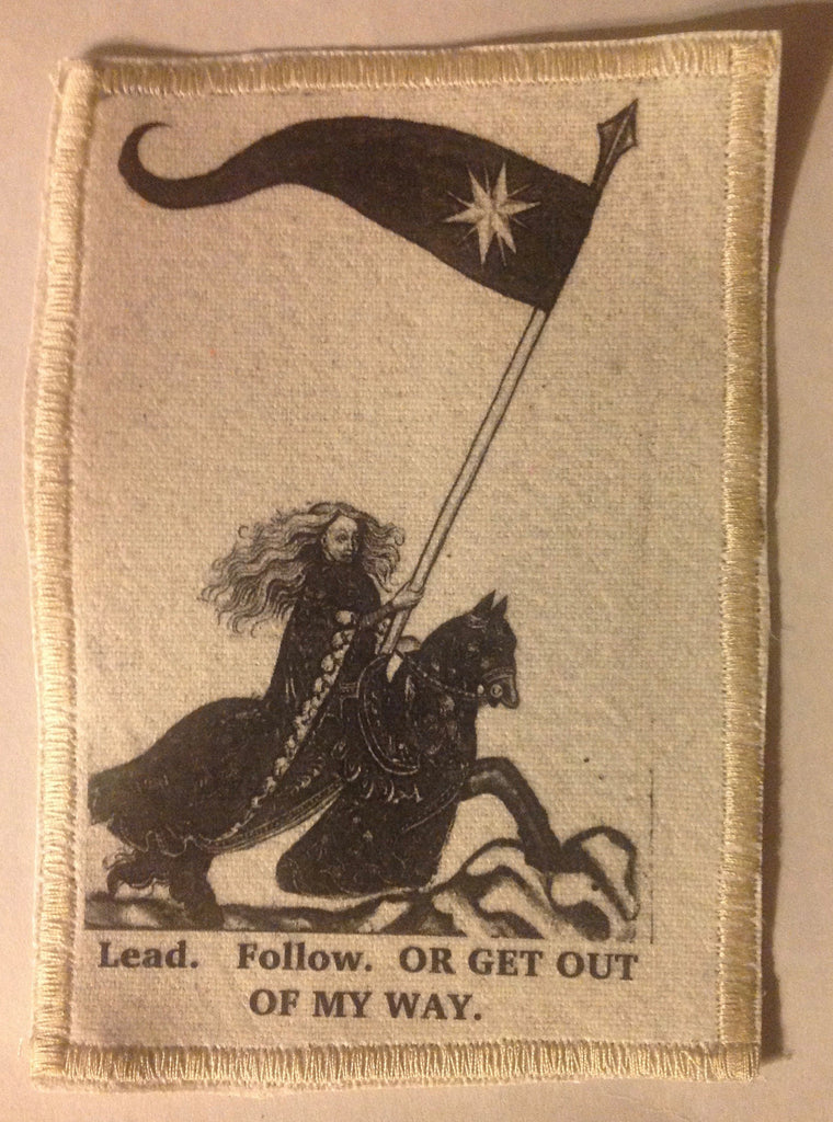 Cotton Canvas Handmade Sew-On Patch --Lead, Follow, or Get Out Of My Way - Antika Nueva
