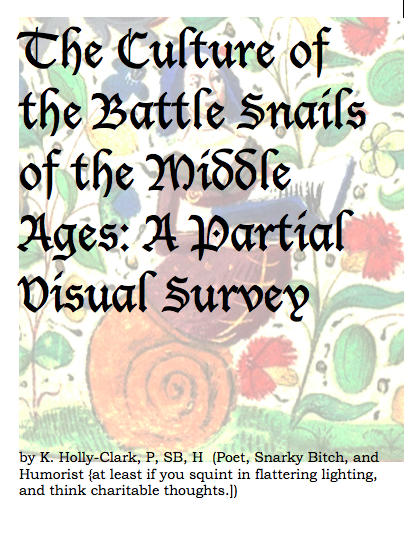 The Culture of the Battle Snails of the Middle Ages: A Partial Visual Survey by K. Holly-Clark - Antika Nueva