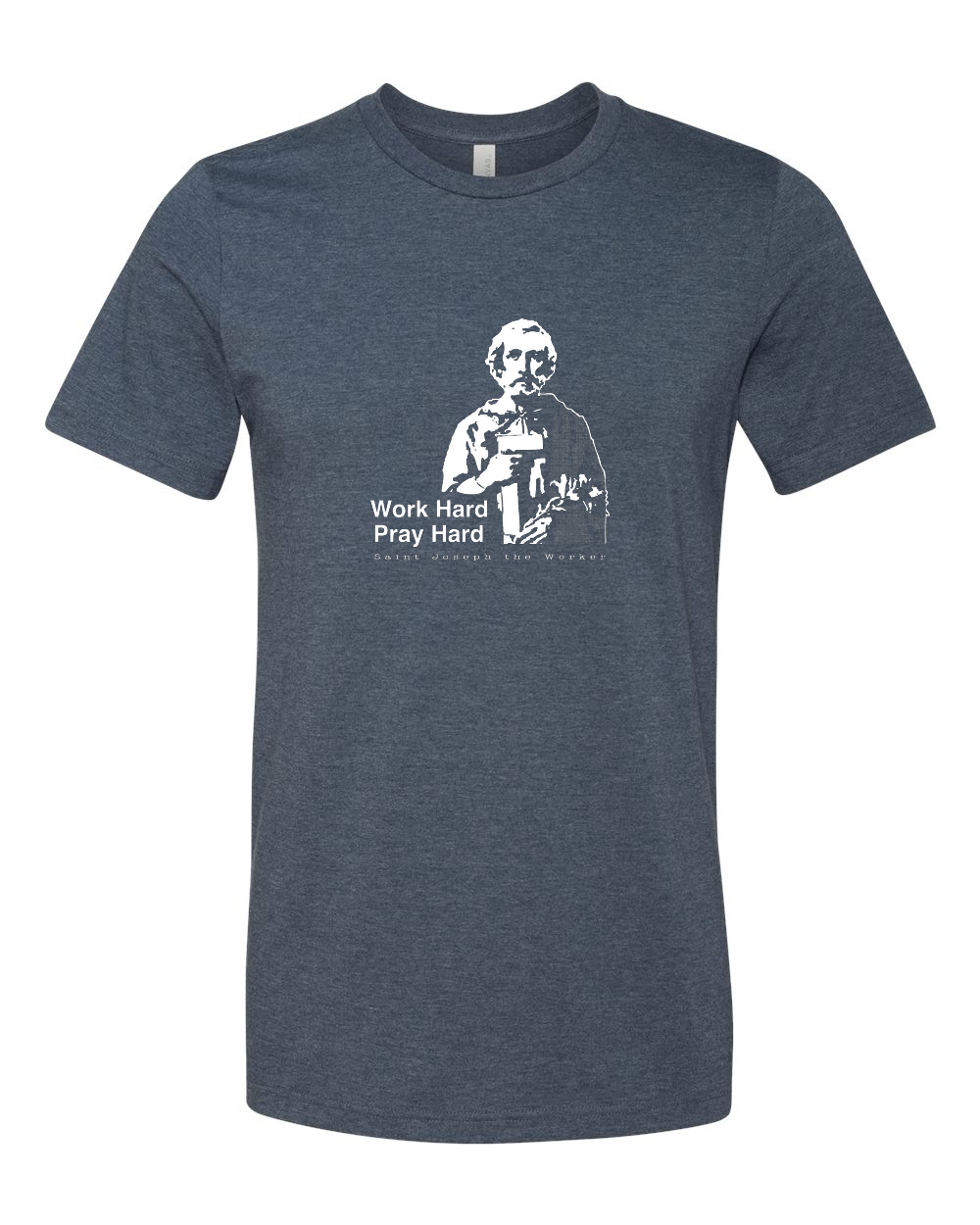 Work Hard Pray Hard - St. Joseph the Worker T Shirt - That One Sheep