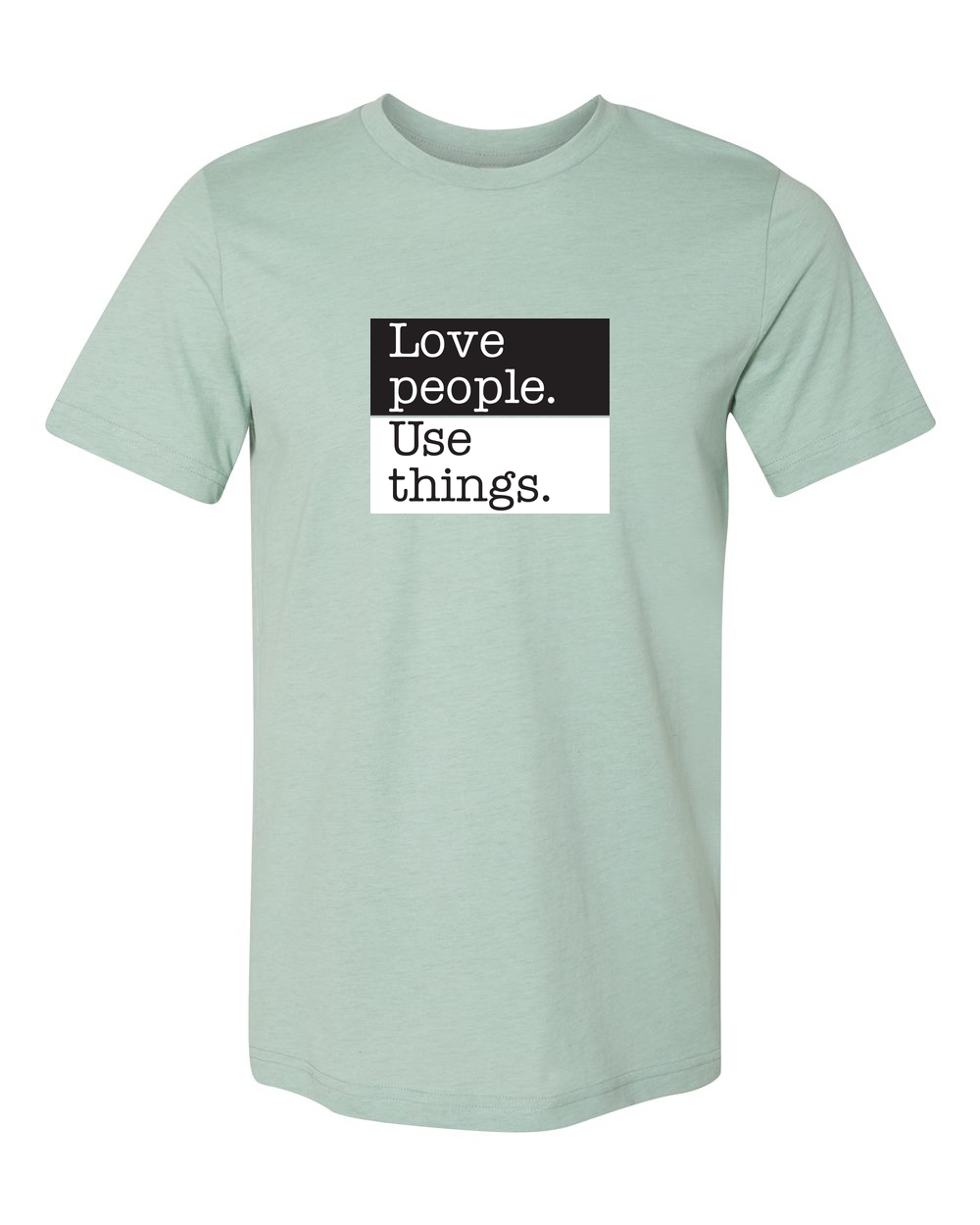 Love Poeple, Use Things - Love T Shirt - That One Sheep