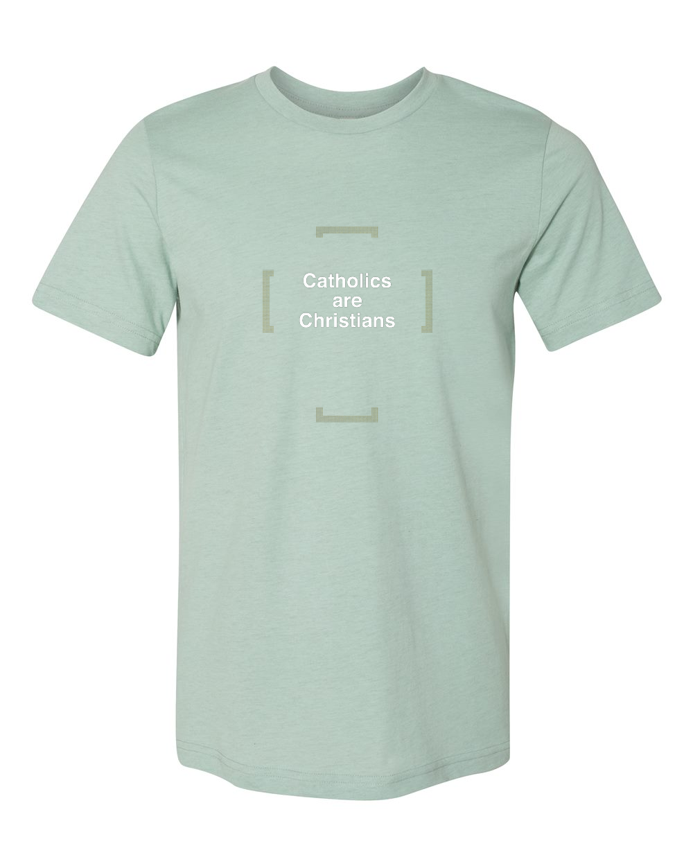 Catholics are Christians – Catholics are Christians T Shirt - That One Sheep