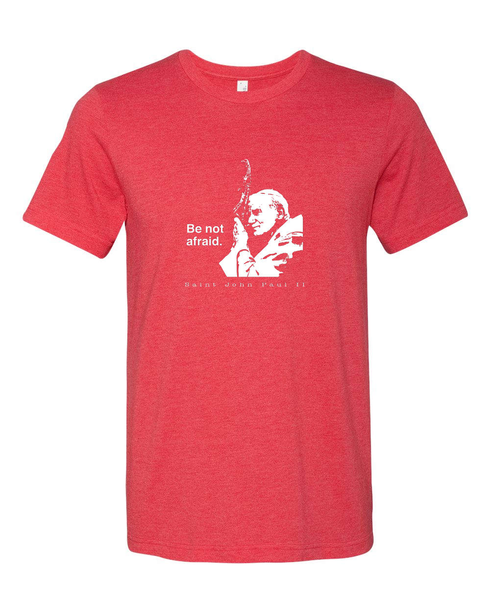 Be Not Afraid - St. John Paul II T Shirt - That One Sheep