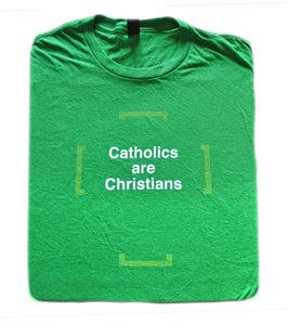 No Distinction – Catholics are Christians T Shirt  © - That One Sheep