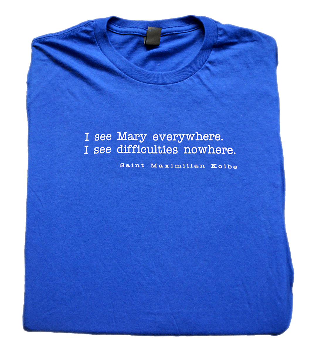 Mary Everywhere - St. Maximilian Kolbe T Shirt  © - That One Sheep