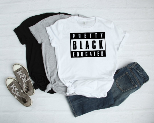 Pretty Black and Educated BAE Tshirt Made in NYC