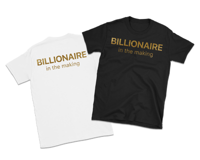 Gold Billionaire in The Making T-Shirt