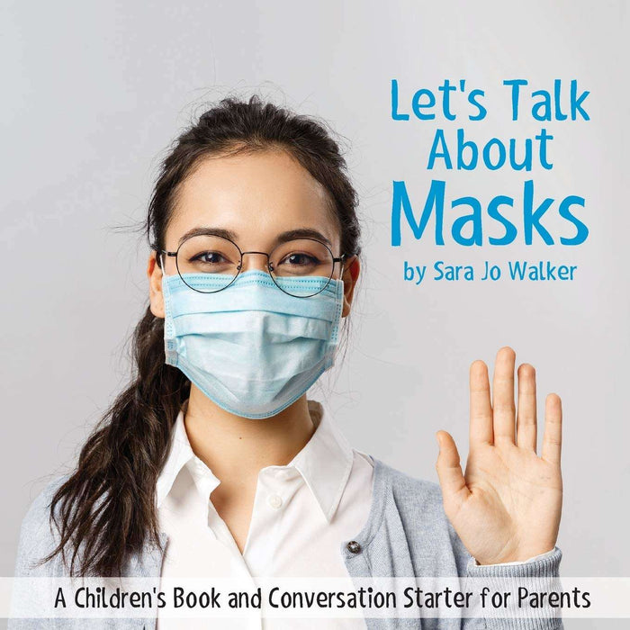 Let's Talk About Masks: A Children's Book and Conversation Starter for Parents