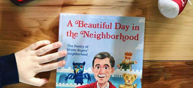 A Beautiful Day in the Neighborhood: The Poetry of Mister Rogers