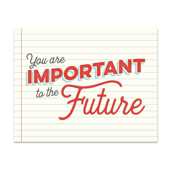 You Are Important To The Future Print