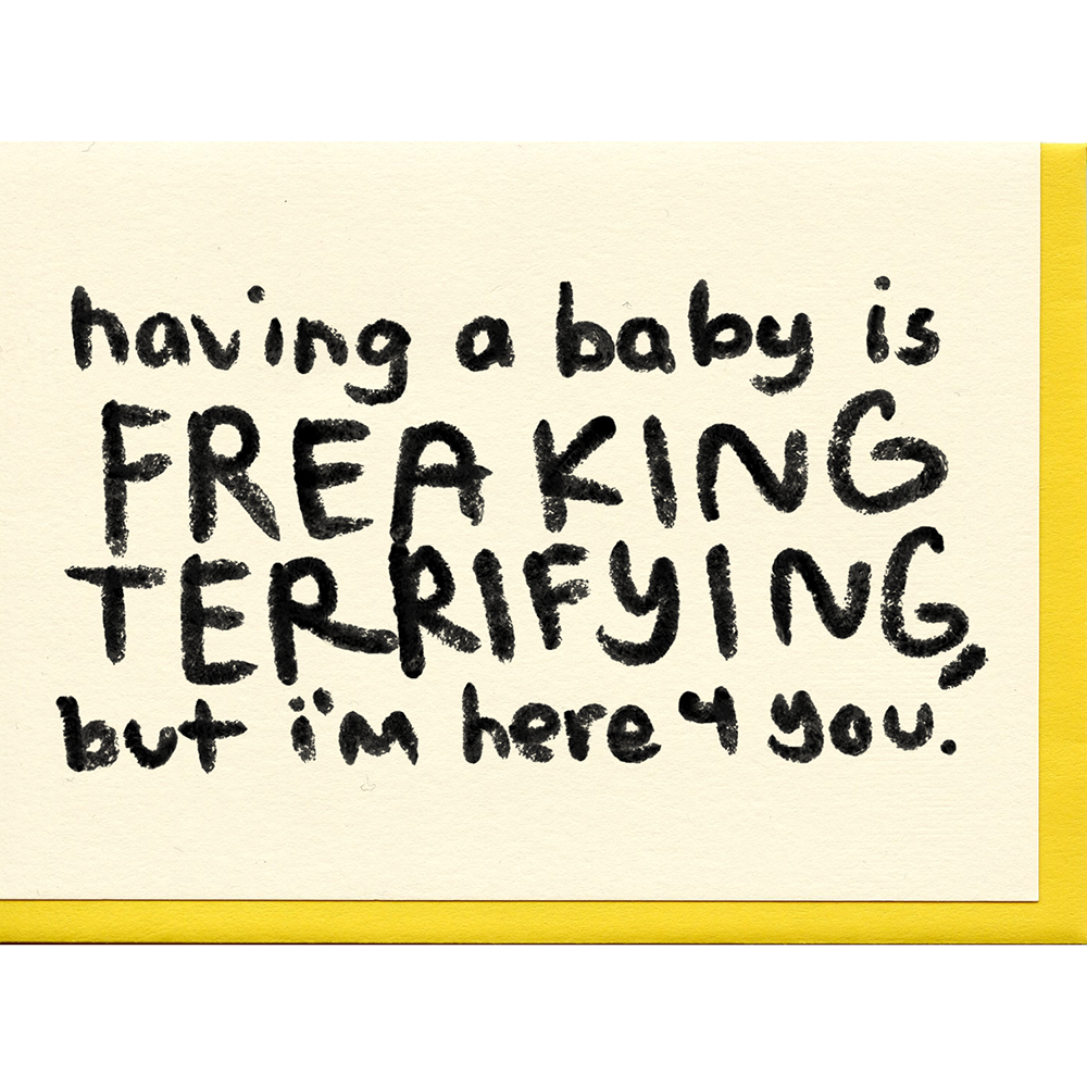 Freaking Terrified new baby greeting card