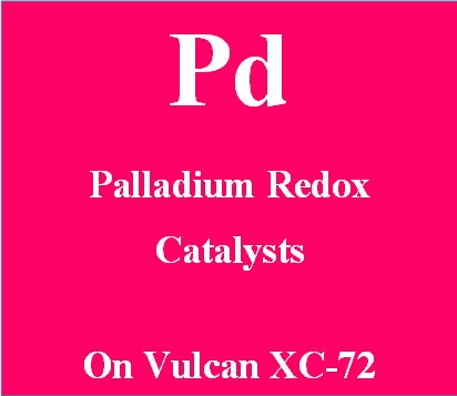 Palladium Redox Catalysts on Vulcan XC72 carbon