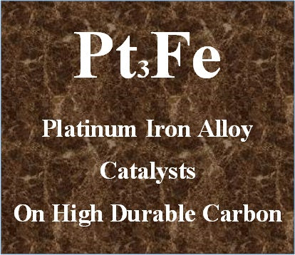 Platinum Iron Alloy Catalysts Pt-Fe on High Durable Carbon