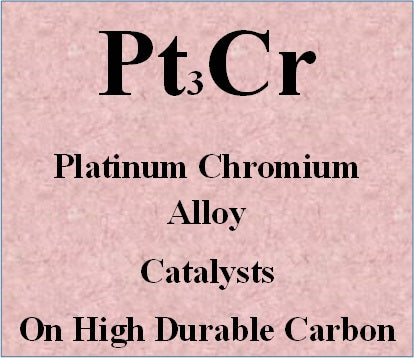 Platinum Chromium Alloy Catalysts Pt-Cr on High durable Carbon