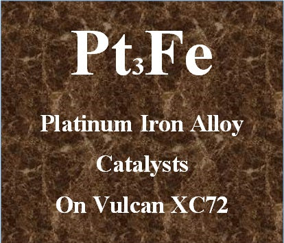 Platinum Iron Alloy Catalysts Pt-Fe on Vulcan XC72 Carbon