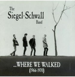 "Siegel Schwall ""Where We Walked"""
