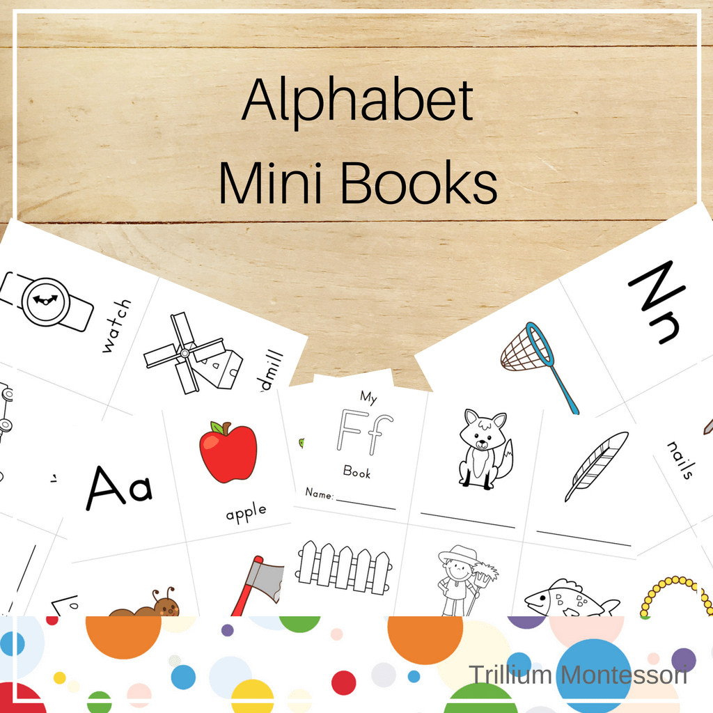 Mini Alphabet Books - Trillium Montessori